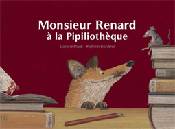 Monsieur Renard à la Pipiliothèque : Kamishibaï : KAM 11   Lorenz Pauli, Auteur